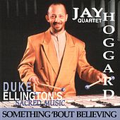 Play & Download Duke Ellington's Sacred Music - Something 'Bout Believing' by Jay Hoggard | Napster