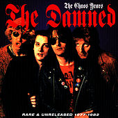 The Chaos Years: Rare & Unreleased 1977-1982 by The Damned