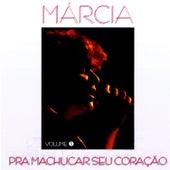 Prá Machucar Seu Coração by Marcia