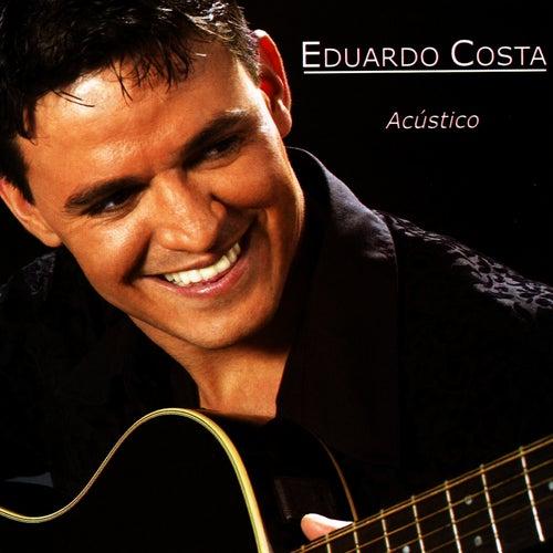 Eduardo Costa - Acustico by Eduardo Costa