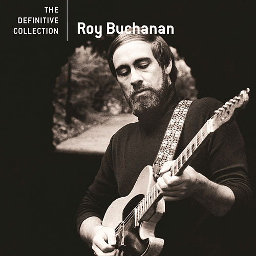 Play & Download The Definitive Collection by Roy Buchanan | Napster