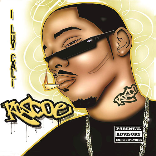 Play & Download I Luv Cali by Roscoe | Napster