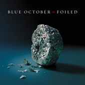 Play & Download Foiled by Blue October | Napster