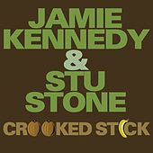 Play & Download Crooked Stick by Jamie Kennedy And Stu Stone | Napster