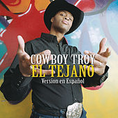 Play & Download El Tejano by Cowboy Troy | Napster