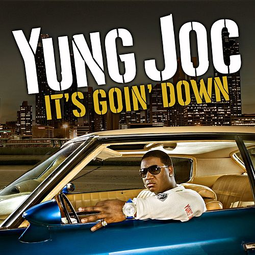 Play & Download It's Goin' Down by Yung Joc | Napster