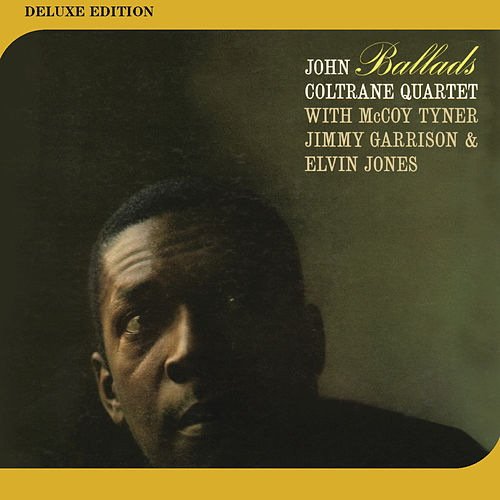 Play & Download Ballads (Deluxe Edition) by John Coltrane | Napster