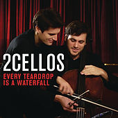 Every Teardrop is a Waterfall by 2Cellos