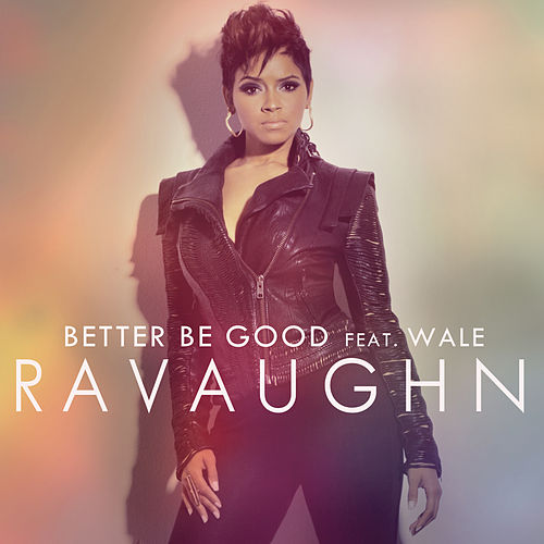Better Be Good by RaVaughn