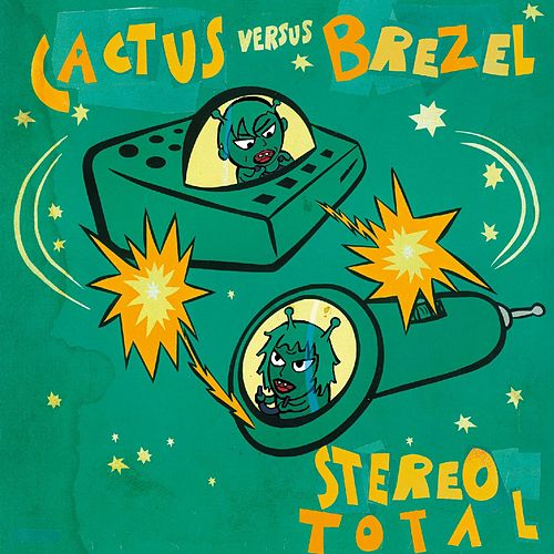 Play & Download Cactus Versus Brezel by Stereo Total | Napster