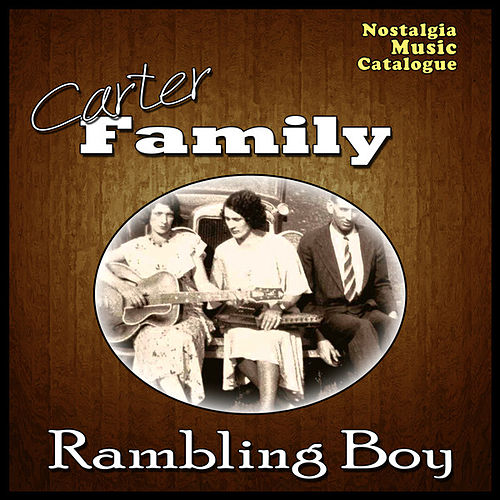 Play & Download Rambling Boy by The Carter Family | Napster