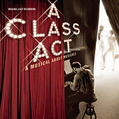 Play & Download A Class Act: A Musical About Musicals by 1987 Casts | Napster