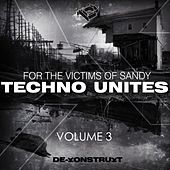 Play & Download Techno Unites 'Victims of Sandy' Volume III by Various Artists | Napster