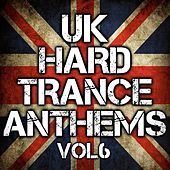 UK Hard Trance Anthems Volume 6 - EP by Various Artists