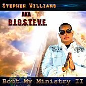 Bout My Ministry II by Big Steve