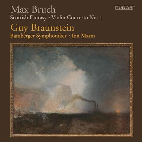Play & Download Bruch: Scottish Fantasy - Violin Concerto No. 1 by Guy Braunstein | Napster