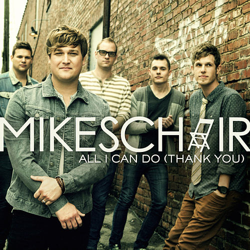 Play & Download All I Can Do (Thank You) (Single) by Mikeschair | Napster