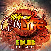 Play & Download Welcome 2 My Lyfe by E-Dubb | Napster