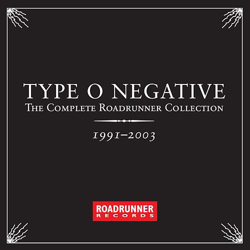 Play & Download The Complete Roadrunner Collection 1991-2003 by Type O Negative | Napster