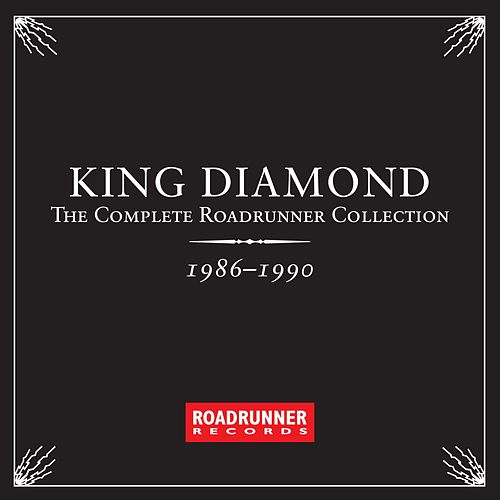 The Complete Roadrunner Collection 1986-1990 by King Diamond