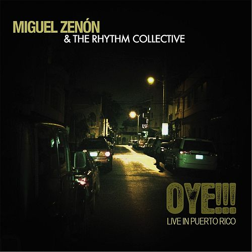 Play & Download Oye!!! Live in Puerto Rico by Miguel Zenón | Napster