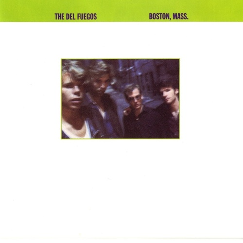 Play & Download Boston, Mass. by The Del Fuegos | Napster