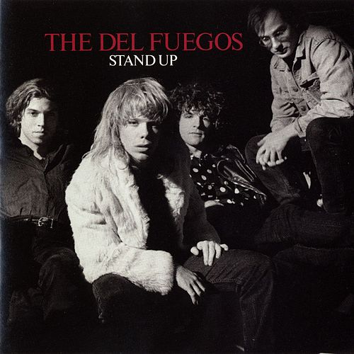 Play & Download Stand Up by The Del Fuegos | Napster