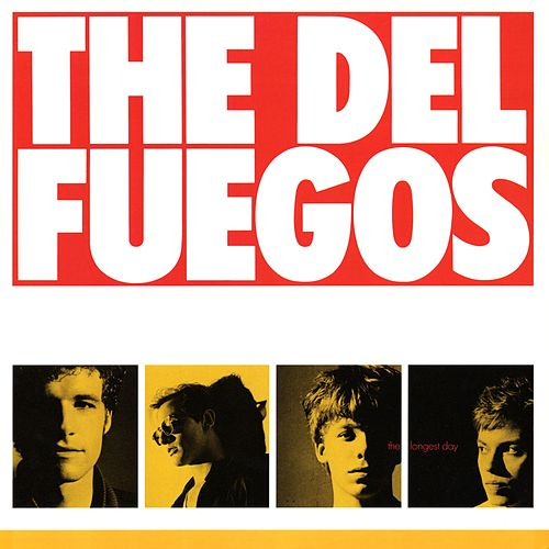 Play & Download The Longest Day by The Del Fuegos | Napster