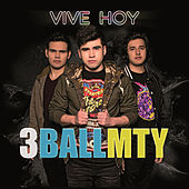 Play & Download Vive Hoy by 3BallMTY | Napster