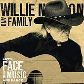 Play & Download Let's Face The Music And Dance by Willie Nelson | Napster