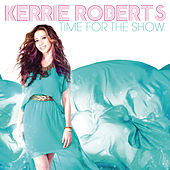 Time For The Show by Kerrie Roberts