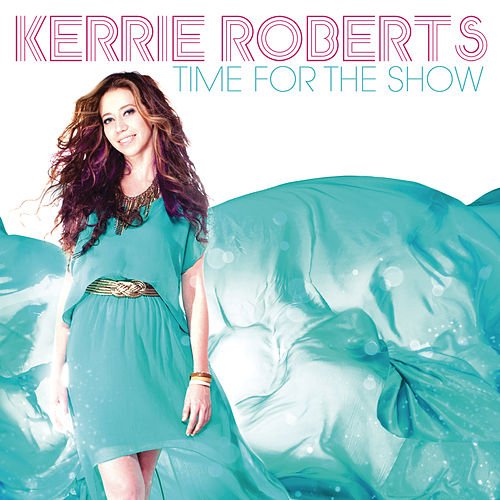 Play & Download Time For The Show by Kerrie Roberts | Napster