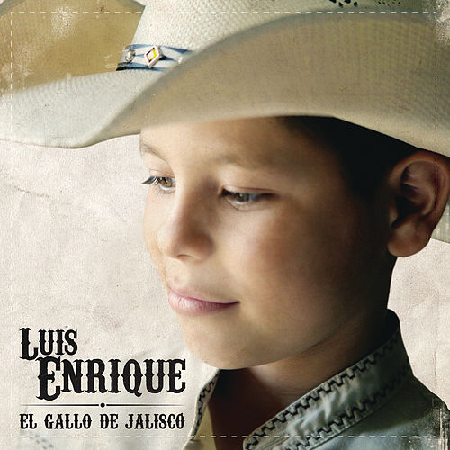 Play & Download Luis Enrique 'El Gallo de Jalisco' by Luis Enrique | Napster