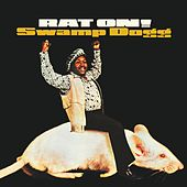 Play & Download Rat On! (Remastered) by Swamp Dogg | Napster