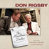Play & Download The Mountain Doctor by Don Rigsby | Napster