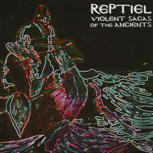 Play & Download Violent Sagas of the Ancients by Reptiel | Napster