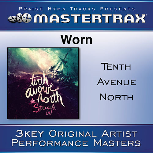 Worn [Performance Tracks] by Tenth Avenue North