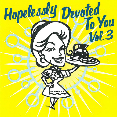 Hopelessly Devoted to You, Vol. 3 by Various Artists