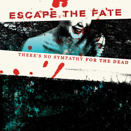 Play & Download There's No Sympathy For The Dead by Escape The Fate | Napster