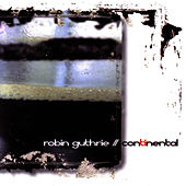 Play & Download Continental by Robin Guthrie | Napster