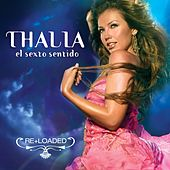 Play & Download El Sexto Sentido (Re+loaded) by Thalía | Napster