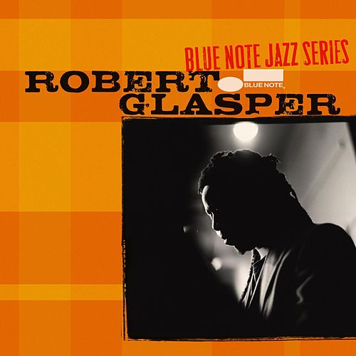 Play & Download Blue Note Jazz Series by Robert Glasper | Napster