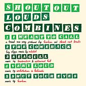 Combines by Shout Out Louds