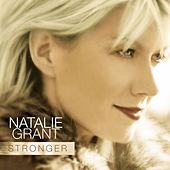 Play & Download Stronger by Natalie Grant | Napster