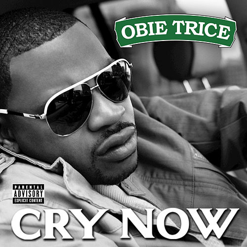 Cry Now by Obie Trice
