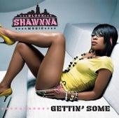Gettin' Some by Shawnna
