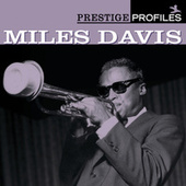 Play & Download Prestige Profiles:  Miles Davis by Miles Davis | Napster