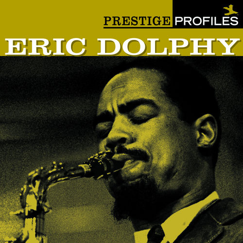 Prestige Profiles:  Eric Dolphy by Various Artists