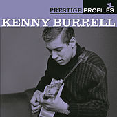 Prestige Profiles:  Kenny Burrell by Various Artists