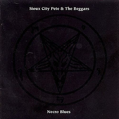 Necro Blues by Sioux City Pete and The Beggars